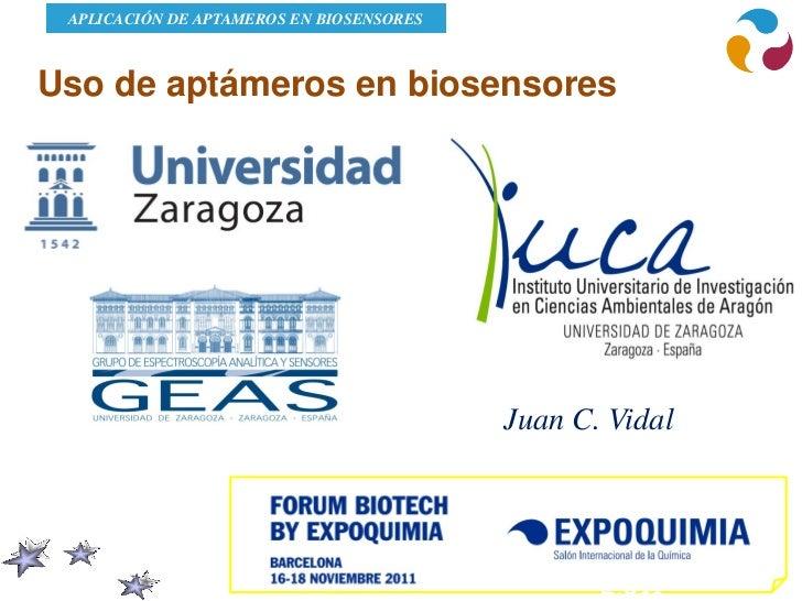 APLICACIÓN DE APTAMEROS EN BIOSENSORESUso de aptámeros en biosensores                                          Juan C. Vid...