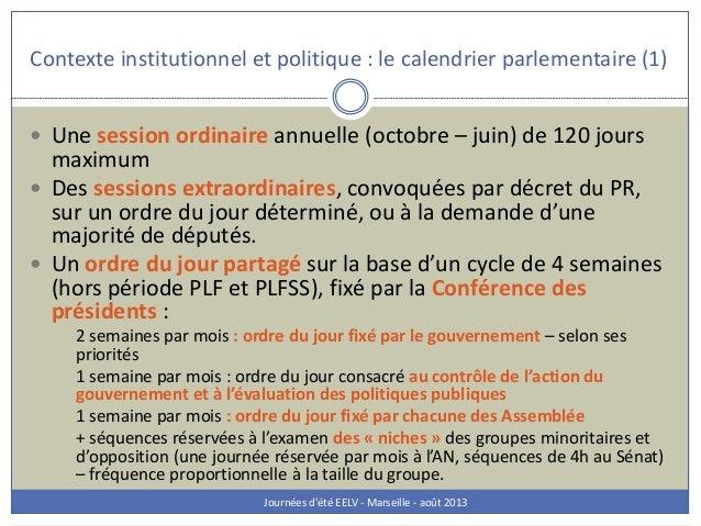 Contexte institutionnel et politique : le calendrier parlementaire (1) Journées d'été EELV - Marseille - août 2013  Une s...