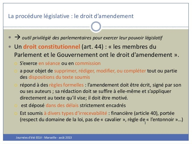 La procédure législative : le droit d'amendement Journées d'été EELV - Marseille - août 2013   outil privilégié des parl...