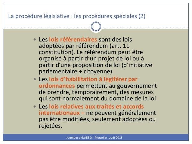 La procédure législative : les procédures spéciales (2) Journées d'été EELV - Marseille - août 2013  Les lois référendair...
