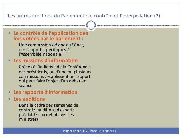 Les autres fonctions du Parlement : le contrôle et l'interpellation (2) Journées d'été EELV - Marseille - août 2013  Le c...
