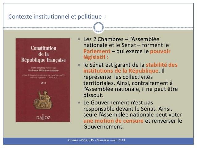 Contexte institutionnel et politique : Journées d'été EELV - Marseille - août 2013  Les 2 Chambres – l'Assemblée national...