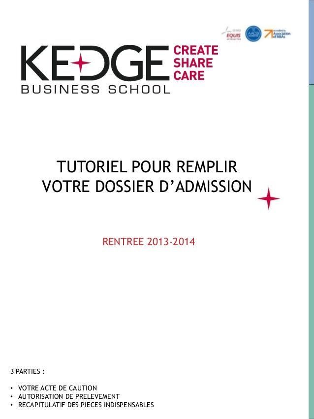 TUTORIEL POUR REMPLIRVOTRE DOSSIER D'ADMISSIONRENTREE 2013-20143 PARTIES :• VOTRE ACTE DE CAUTION• AUTORISATION DE PRELEVE...