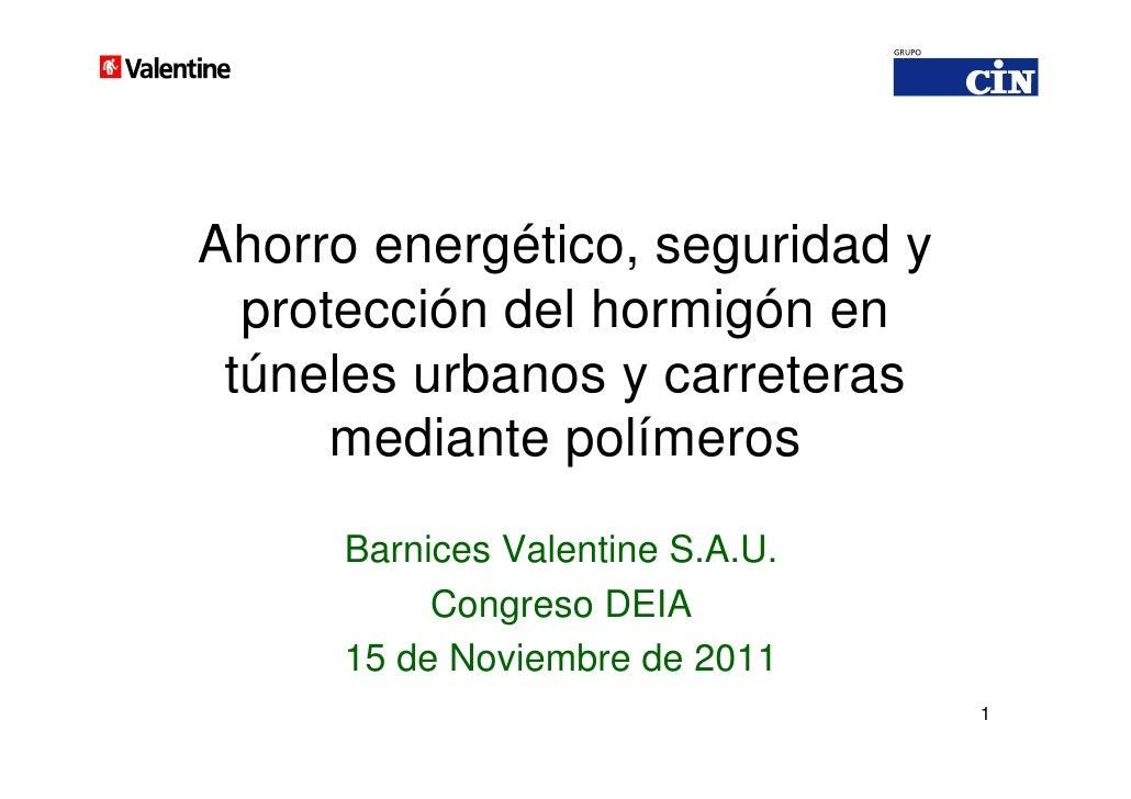 Ahorro energético, seguridad y  protección del hormigón en túneles urbanos y carreteras      mediante polímeros     Barnic...