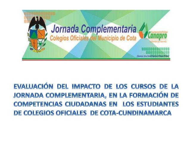 ¿Cuál es el impacto de la implementación de la jornada complementaria en la formación de competencias ciudadanas de los es...