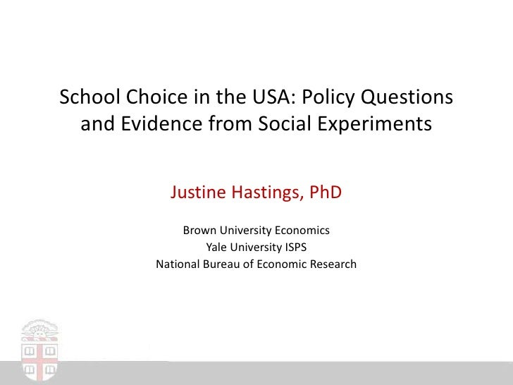 School Choice in the USA: Policy Questions and Evidence from Social Experiments<br />Justine Hastings, PhD<br />Brown Univ...