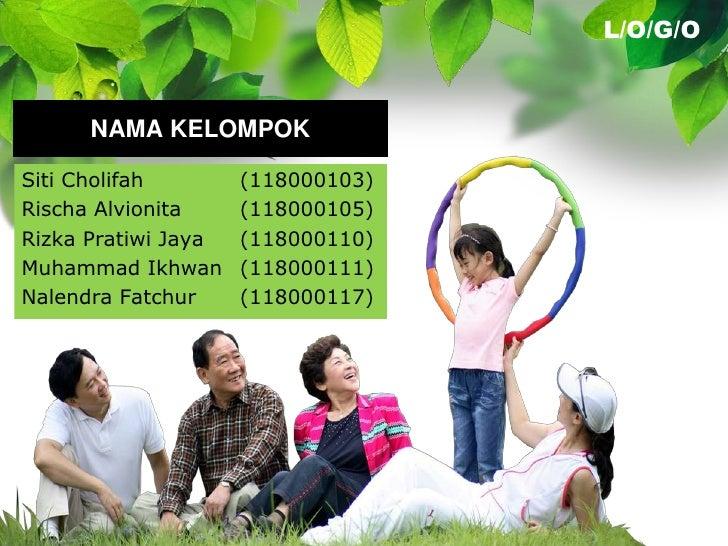 L/O/G/O      NAMA KELOMPOKSiti Cholifah        (118000103)Rischa Alvionita     (118000105)Rizka Pratiwi Jaya   (118000110)...
