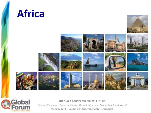 Africa                        SHAPING A CONNECTED DIGITAL FUTURE    Visions, Challenges, Opportunities for Organizations a...