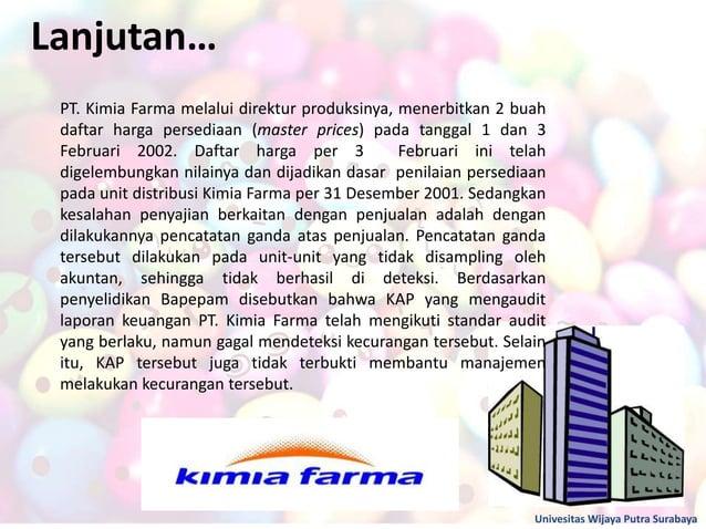 Lanjutan… Univesitas Wijaya Putra Surabaya PT. Kimia Farma melalui direktur produksinya, menerbitkan 2 buah daftar harga p...