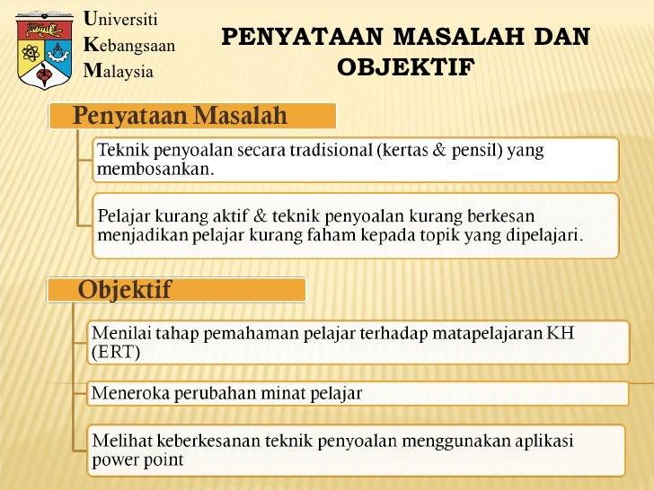 U niversiti K ebangsaan M alaysia PENYATAAN MASALAH DAN OBJEKTIF