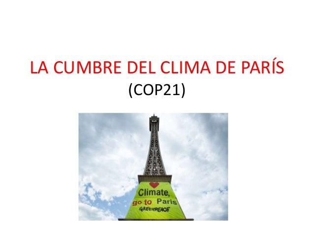 LA CUMBRE DEL CLIMA DE PARÍS (COP21)
