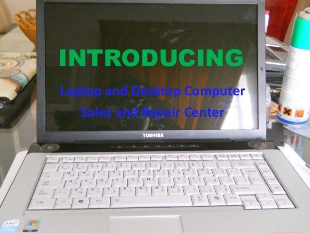 INTRODUCING Laptop and Desktop Computer Sales and Repair Center