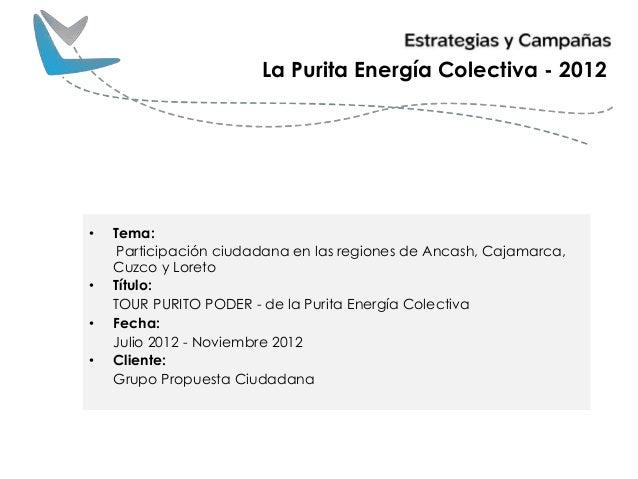 • Tema: Participación ciudadana en las regiones de Ancash, Cajamarca, Cuzco y Loreto • Título: TOUR PURITO PODER - de la P...