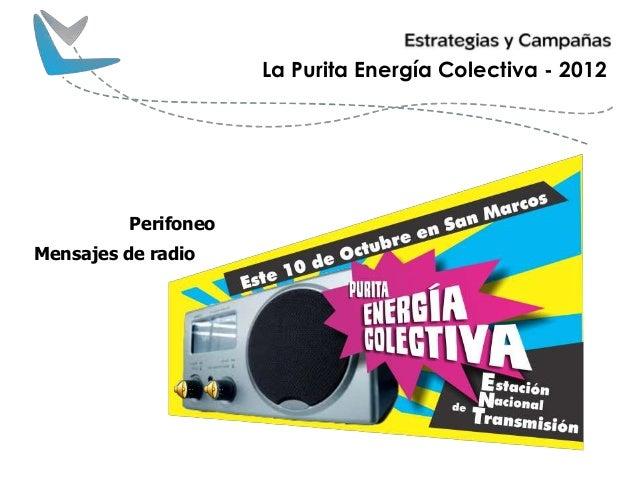 Perifoneo Mensajes de radio La Purita Energía Colectiva - 2012