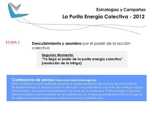 """Descubrimiento y asombro por el poder de la acción colectiva ETAPA1 La Purita Energía Colectiva - 2012 Segundo Momento: """"Y..."""