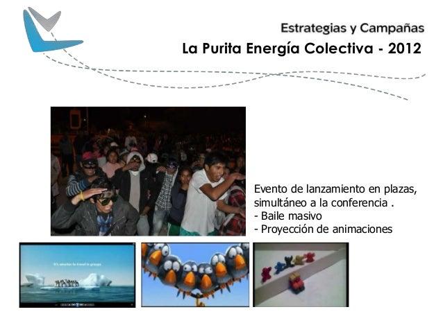 Evento de lanzamiento en plazas, simultáneo a la conferencia . - Baile masivo - Proyección de animaciones La Purita Energí...