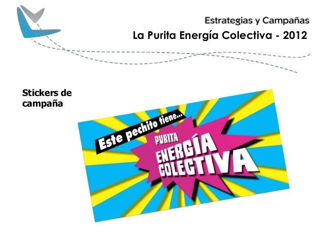 La Purita Energía Colectiva - 2012 Stickers de campaña