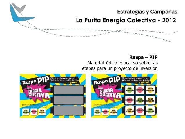 Raspa – PIP Material lúdico educativo sobre las etapas para un proyecto de inversión La Purita Energía Colectiva - 2012