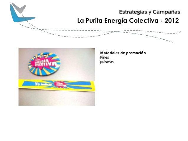 La Purita Energía Colectiva - 2012 Materiales de promoción Pines pulseras