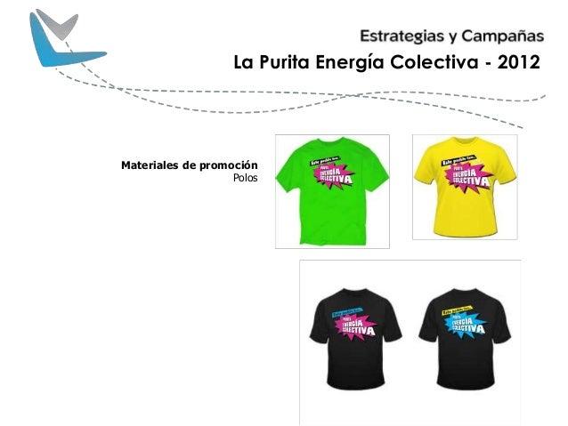 La Purita Energía Colectiva - 2012 Materiales de promoción Polos