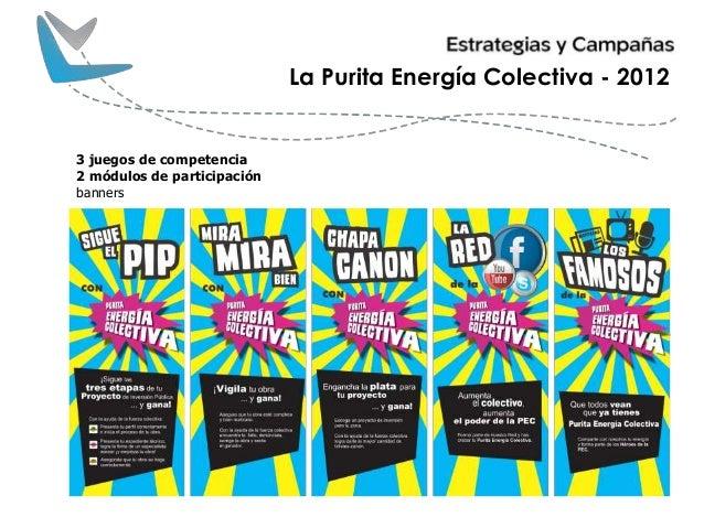 La Purita Energía Colectiva - 2012 3 juegos de competencia 2 módulos de participación banners