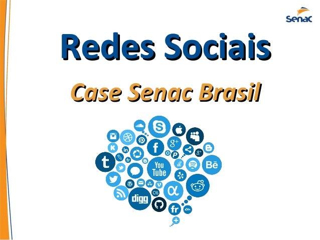 Redes SociaisRedes Sociais Case Senac BrasilCase Senac Brasil
