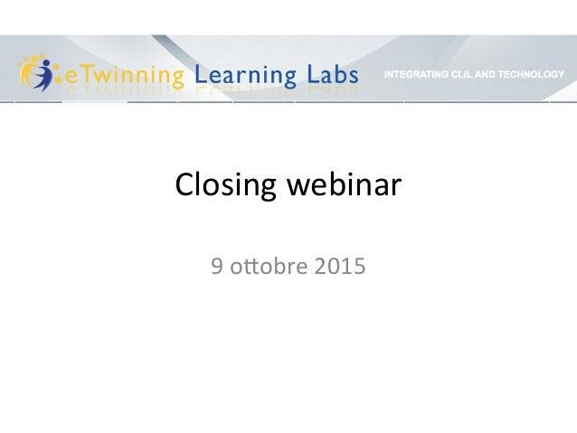 Closing  webinar   9  o/obre  2015