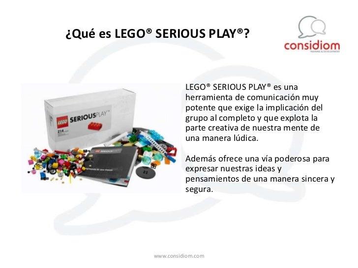 ¿Qué es LEGO® SERIOUS PLAY®?                       LEGO® SERIOUS PLAY® es una                       herramienta de comunic...
