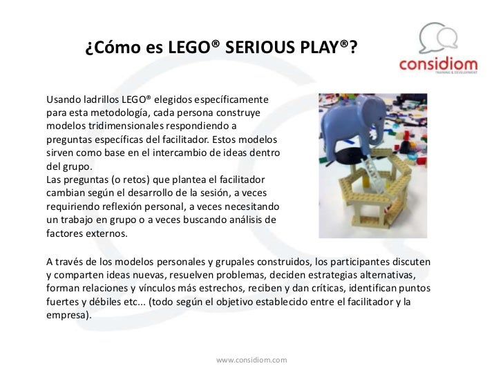 ¿Cómo es LEGO® SERIOUS PLAY®?Usando ladrillos LEGO® elegidos específicamentepara esta metodología, cada persona construyem...