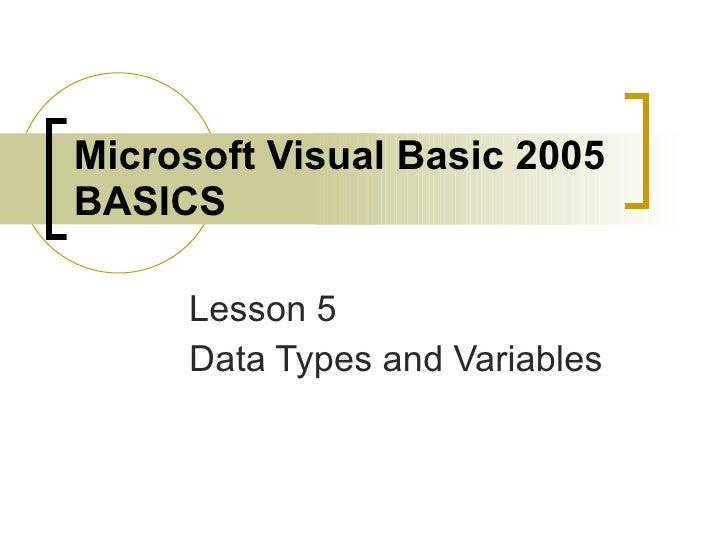 Microsoft Visual Basic 2005 BASICS Lesson 5 Data Types and Variables