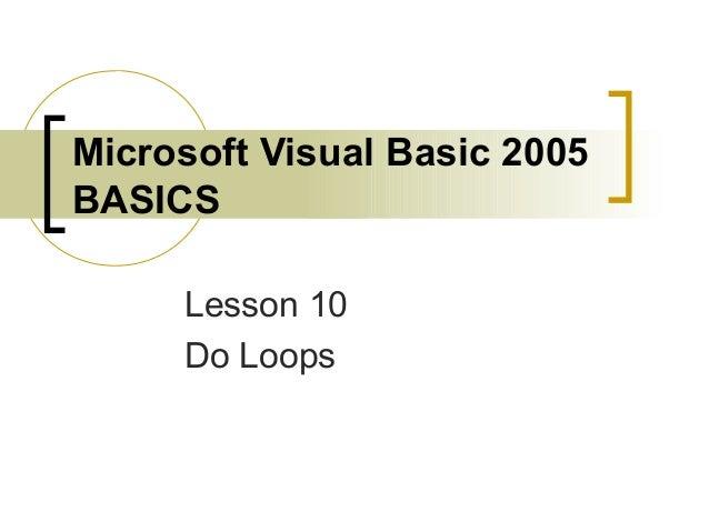 Microsoft Visual Basic 2005 BASICS Lesson 10 Do Loops