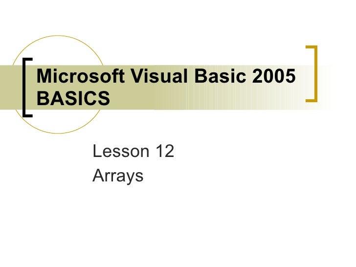 Microsoft Visual Basic 2005 BASICS Lesson 12 Arrays