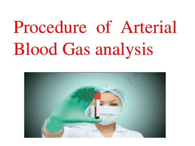 Contraindication of ABG  Coagulopathy  Artherosclerosis  Infection at insertion site  Abnormal modified Allen's test ...