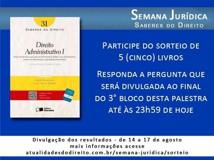 Improbidade Administrativa            Licínia RossiMestre em Direito Constitucional pela PUC-SP Professora da Rede LFG e U...