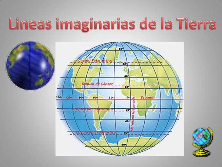 Lineas imaginarias de la Tierra<br />