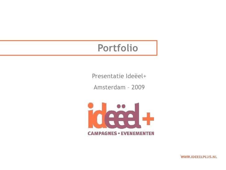 Portfolio  Presentatie Ideëel+ Amsterdam – 2009