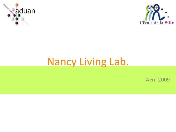 Nancy Living Lab. Avril 2009