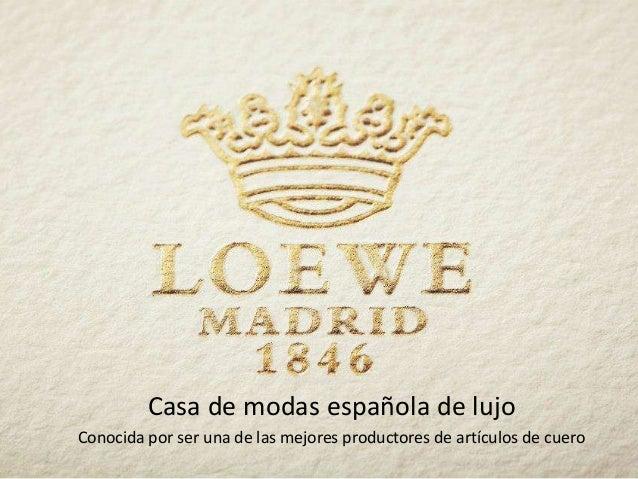 Casa de modas española de lujo Conocida por ser una de las mejores productores de artículos de cuero