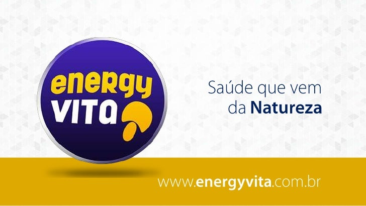 Conhecendo os produtos ENERGY VITA