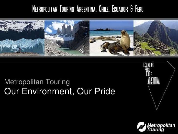 Metropolitan Touring - Our Environment, Our Pride