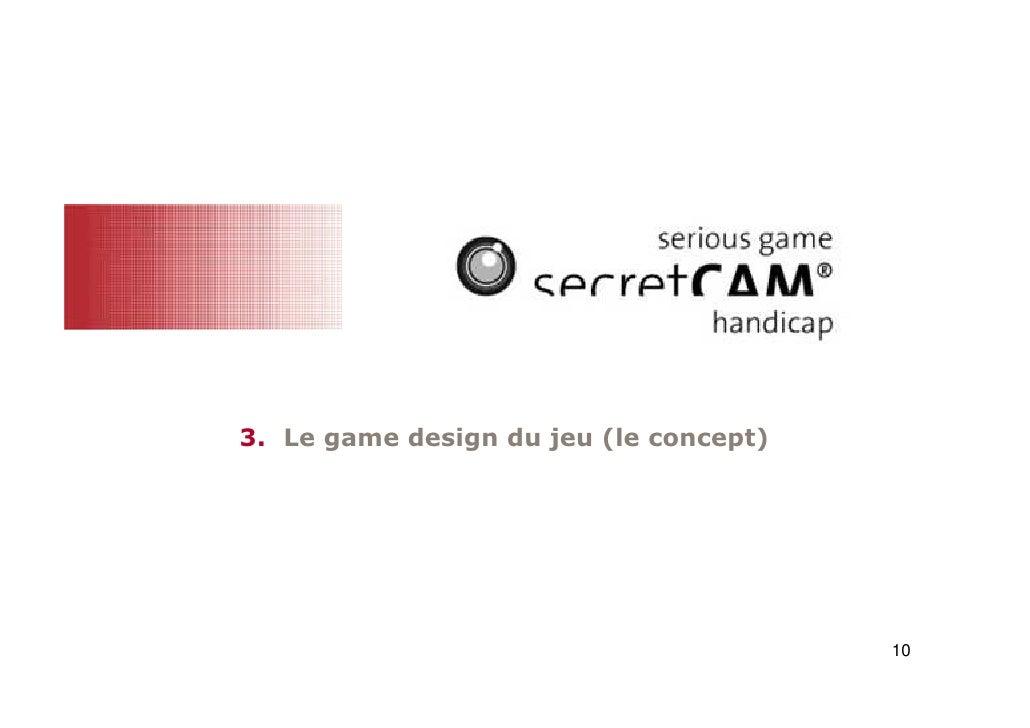 3. Le game design du jeu (le concept)                                        10