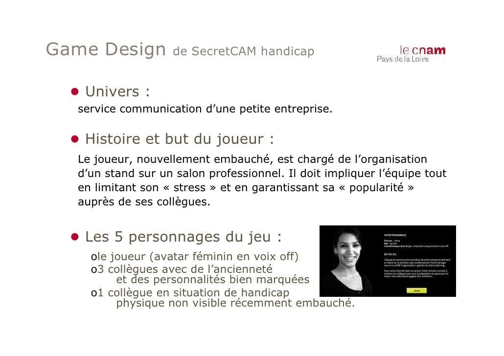 Game Design          de SecretCAM handicap  ● Univers :   service communication d'une petite entreprise.  ● Histoire et bu...