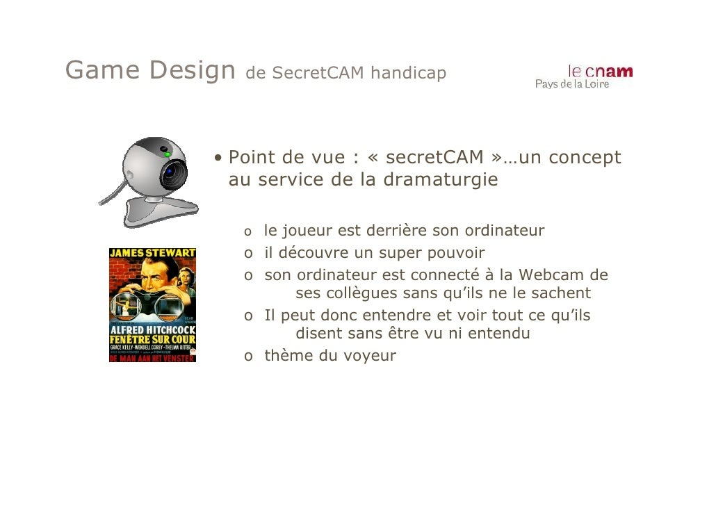 Game Design   de SecretCAM handicap         • Point de vue : « secretCAM »…un concept           au service de la dramaturg...