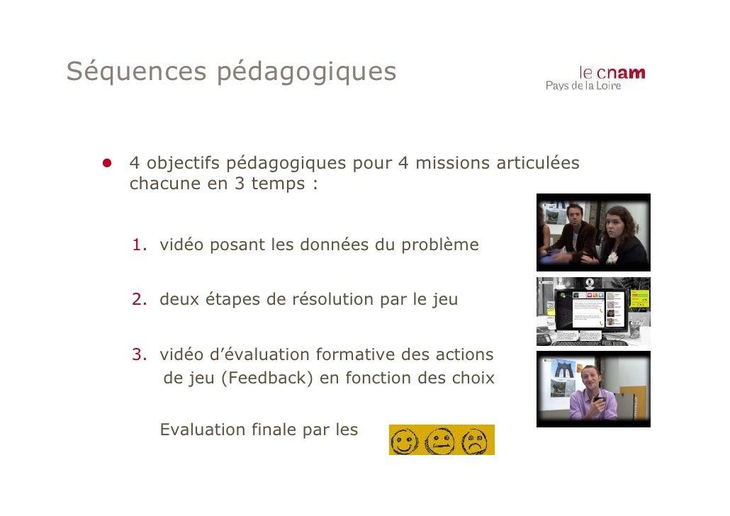 Séquences pédagogiques  ● 4 objectifs pédagogiques pour 4 missions articulées     chacune en 3 temps :     1. vidéo posant...
