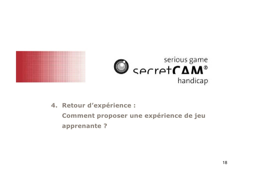 4. Retour d'expérience :   Comment proposer une expérience de jeu   apprenante ?                                          ...