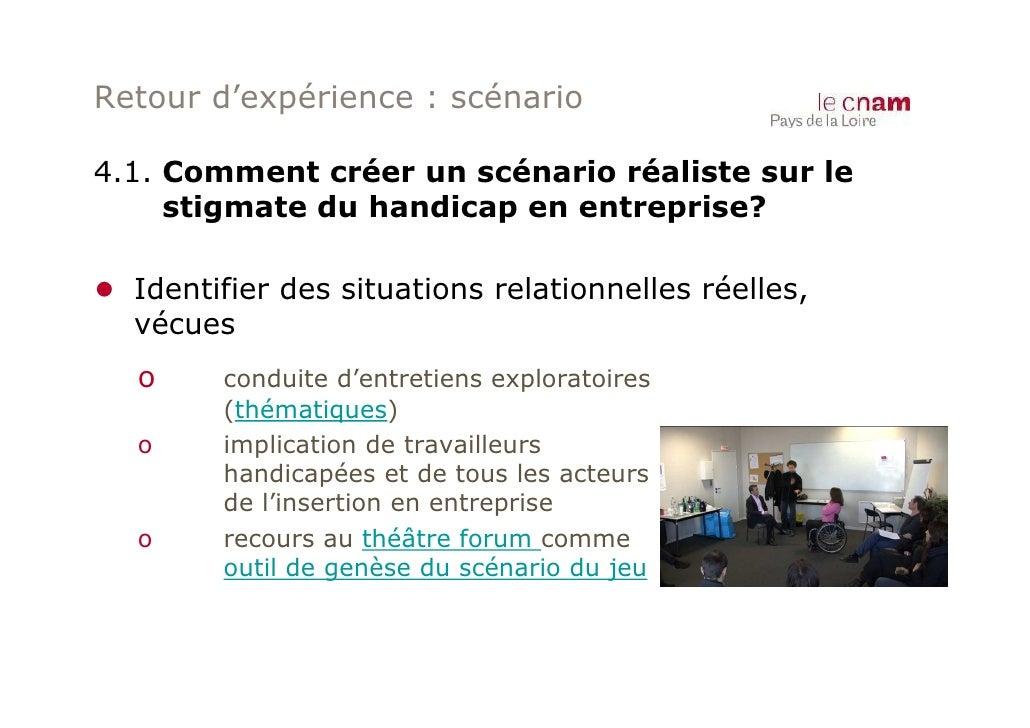 Retour d'expérience : scénario4.1. Comment créer un scénario réaliste sur le     stigmate du handicap en entreprise?● Iden...