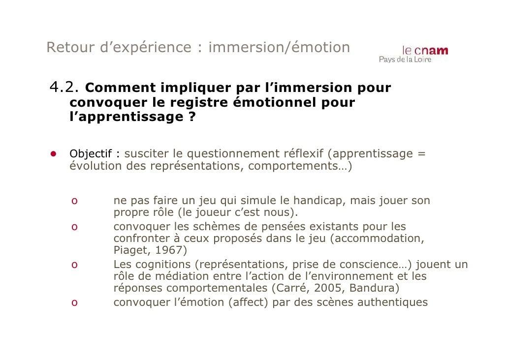 Retour d'expérience : immersion/émotion4.2. Comment impliquer par l'immersion pour   convoquer le registre émotionnel pour...