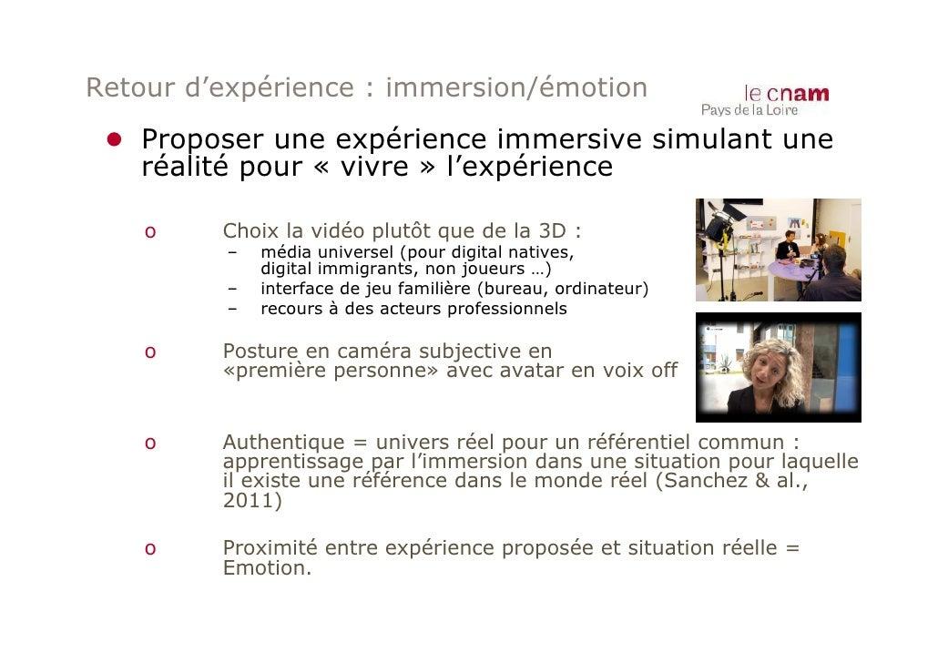 Retour d'expérience : immersion/émotion ● Proposer une expérience immersive simulant une   réalité pour « vivre » l'expéri...