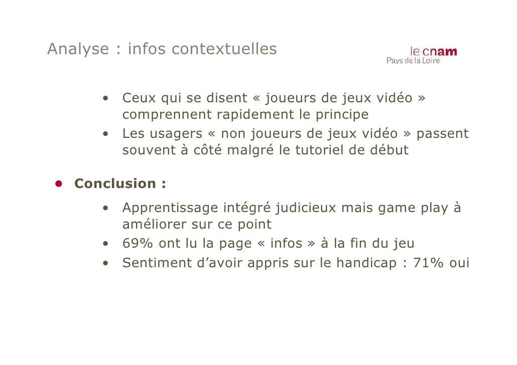 Analyse : infos contextuelles      • Ceux qui se disent « joueurs de jeux vidéo »        comprennent rapidement le princip...
