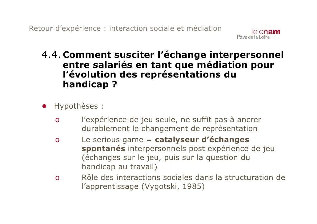 Retour d'expérience : interaction sociale et médiation   4.4. Comment susciter l'échange interpersonnel           entre sa...